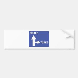 Autobahnschild Finale Türkei Bumper Sticker