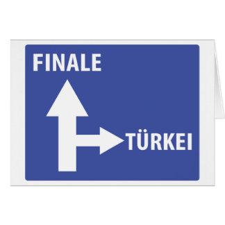 Autobahnschild Finale Türkei Card