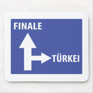 Autobahnschild Finale Türkei Mouse Pad