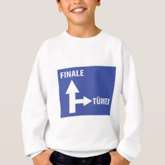 Autobahnschild Finale Türkei Sweatshirt