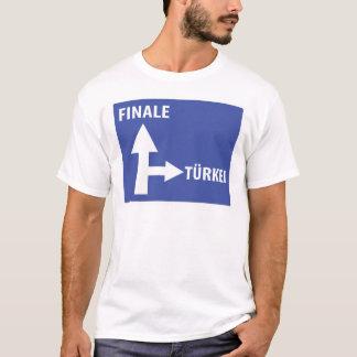 Autobahnschild Finale Türkei T-Shirt