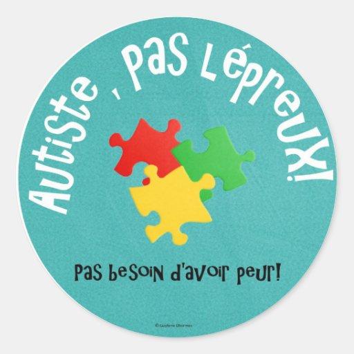 Autocollants Autiste, pas lépreux Classic Round Sticker  Zazzle