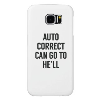 Autocorrect Can Go To He'll Samsung Galaxy S6 Case