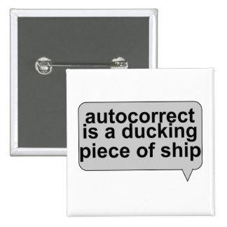 Autocorrect estúpido chupa pin cuadrado
