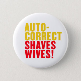Autocorrect Shaves Wives, Custom Background Color Pinback Button