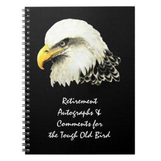 Autograph Comment Tough Old Bird Retirement Eagle Spiral Notebook