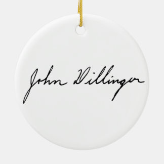 Autograph Signature of John Dillinger Ceramic Ornament