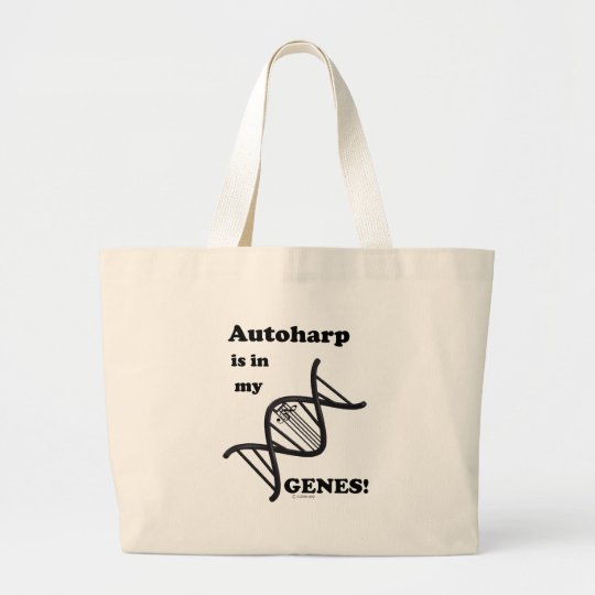 Autoharp Is In My Genes Large Tote Bag
