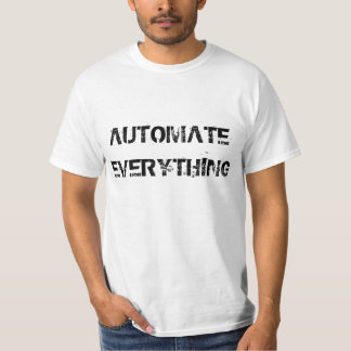 """Automate Everything"" t-shirt"