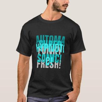 AUTOMATIC! SUPER SONIC! HYPNOTIC! FUNKY FRESH! T-Shirt