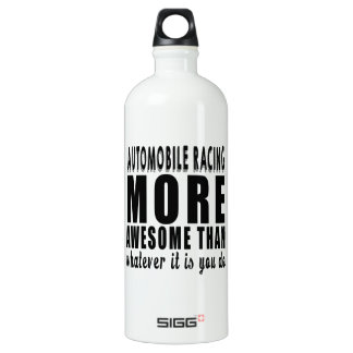 Automobile Racing more awesome than whatever it is Water Bottle