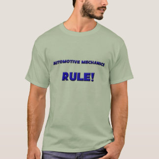 Automotive Mechanics Rule! T-Shirt