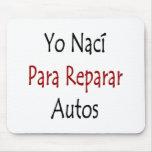 Automóviles de Yo Naci Para Reparar Tapete De Ratón