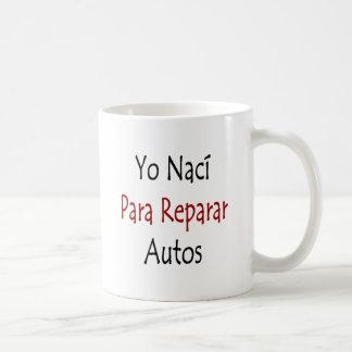 Automóviles de Yo Naci Para Reparar Tazas