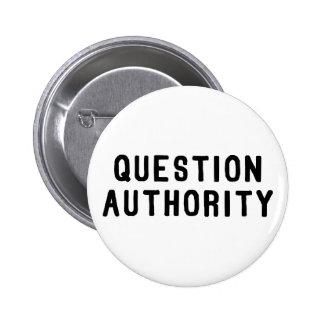 Autoridad de la pregunta pin redondo de 2 pulgadas