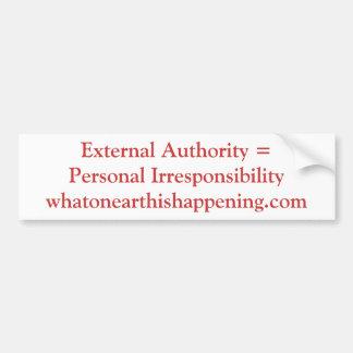 Autoridad externa = irresponsabilidad personal pegatina para auto