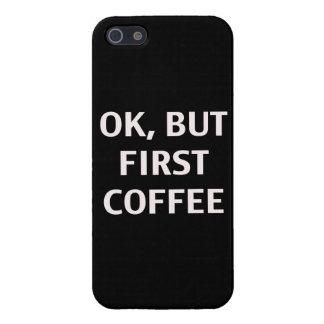 Autorización, pero primer café. Caso iPhone 5 Carcasas
