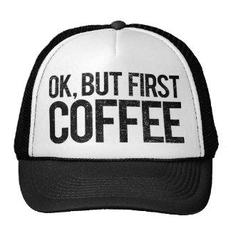 Autorización, pero primer café gorros bordados