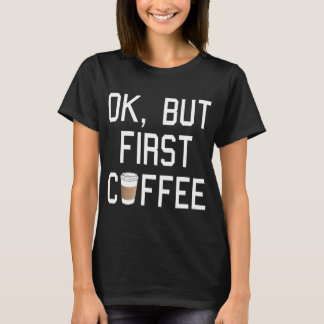 ¡AUTORIZACIÓN, pero primer café! Playera