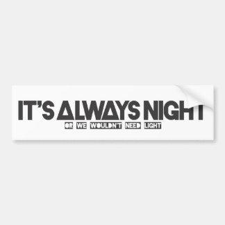 "Autosticker ""It's always night "" Car Bumper Sticker"