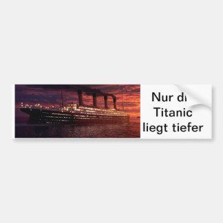"Autosticker ""only the Titanic lies more deeply "" Bumper Sticker"