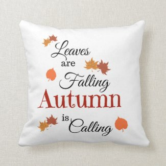 Autumn Is Calling Leaves Are Falling Throw Pillow