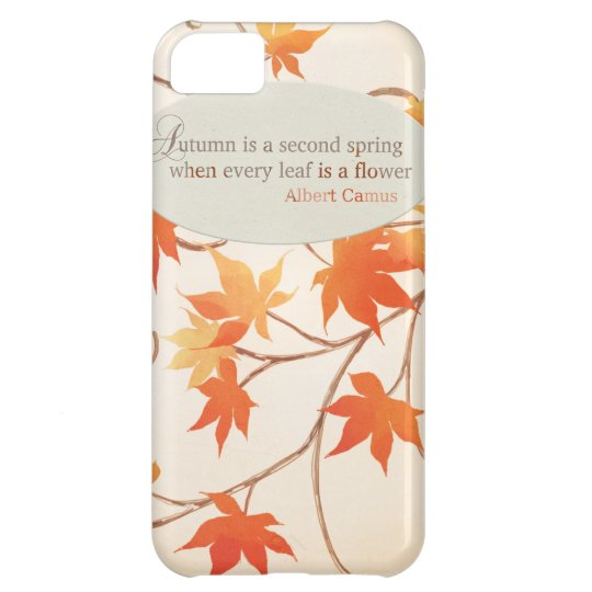 Autumn is like a Second Spring Quote Art Leaves iPhone 5C Cover