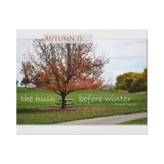 Autumn is the hush before winter canvas print