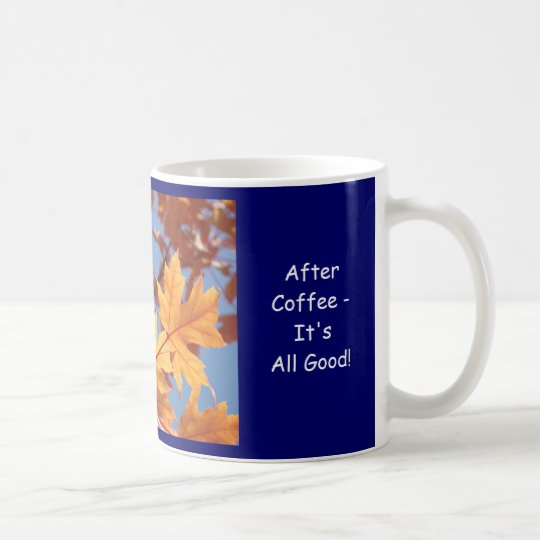 Autumn Leaves Coffee Cup It's All Good mugs