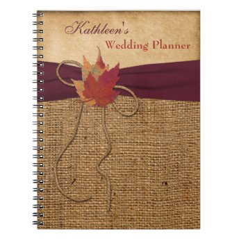 Autumn Leaves FAUX Burlap Wedding Planner - Wine Spiral Notebook