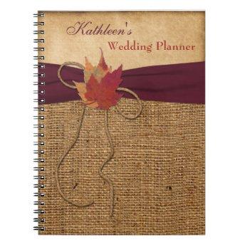Autumn Leaves FAUX Burlap Wedding Planner - Wine Spiral Notebook
