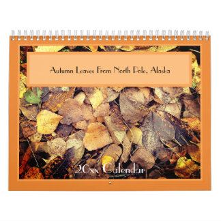 Autumn Leaves From North Pole, Alaska Calendar