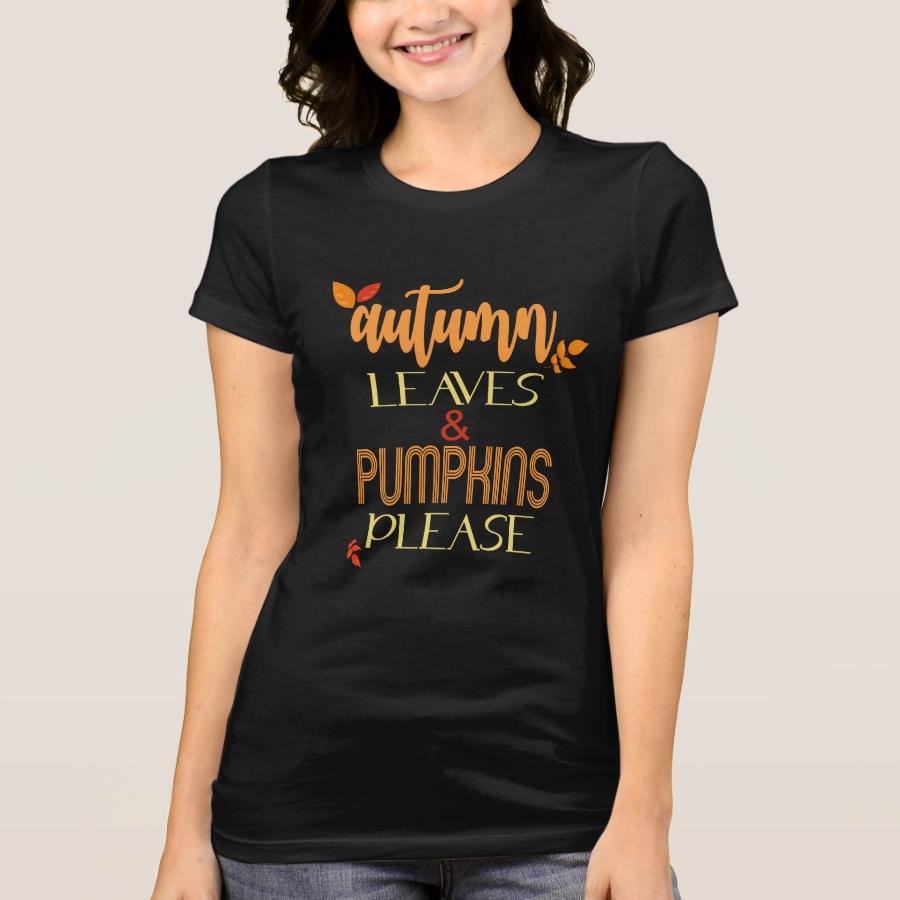 Autumn Leaves & Pumpkins Please Fall Autumn Gifts T-Shirt - Best Selling Long-Sleeve Street Fashion Shirt Designs