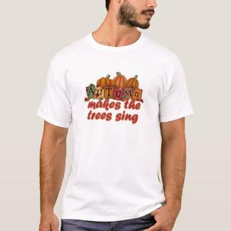 autumn makes trees sing T-Shirt