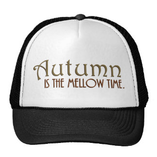 Autumn Mellow Time Quote Hat