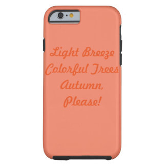 Autumn Please Tough iPhone 6 Case