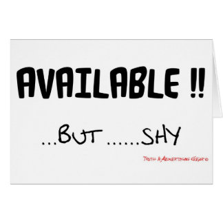 Available But Shy Card