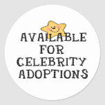 Available for Celebrity Adoptions Round Stickers