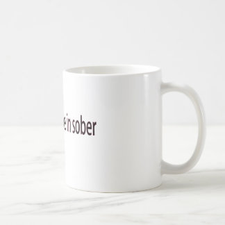 Available in Sober Coffee Mug