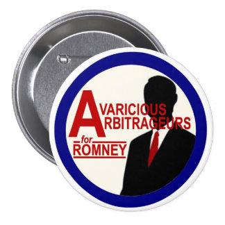 Avaricious Arbitrageurs for Romney 3 Inch Round Button