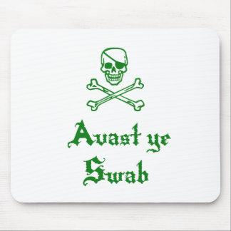 Avast Ye Swab Mouse Pad
