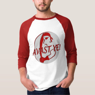 AVAST YE! T-Shirt