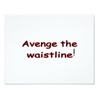 Avenge The Waistline Card