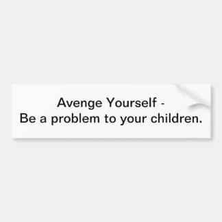 Avenge Yourself bumper sticker