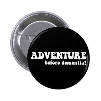 aventura antes de la demencia pin redondo de 2 pulgadas