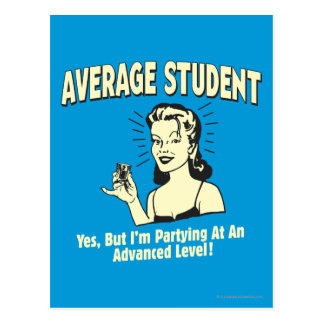 Average Student: Partying Advanced Postcard