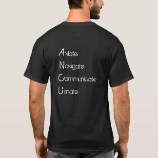 Aviate Navigate Communicate Urinate T-Shirt