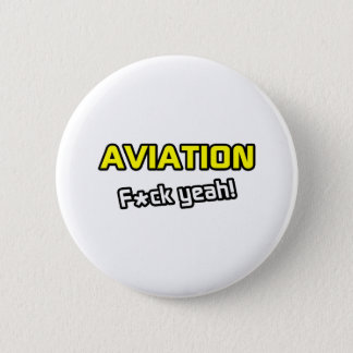 Aviation ... F-ck Yeah! Pinback Button