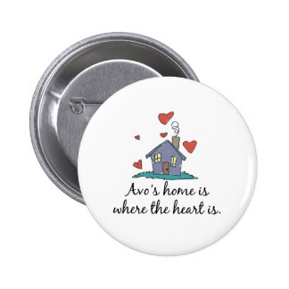 Avo's Home is Where the Heart is Pinback Button