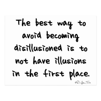 Avoid Becoming Disillusioned Postcard